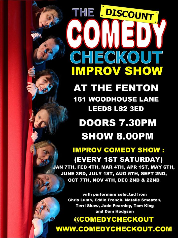 THE DISCOUNT COMEDY CHECKOUT - IMPROV SHOW - LEEDS - JULY Live at The Fenton Leeds 00, Jul 1