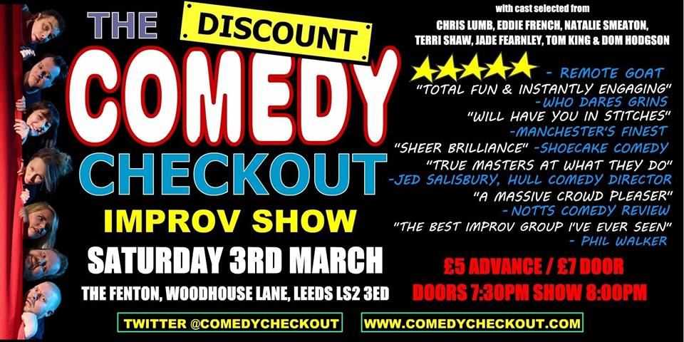 Discount Comedy Checkout - Improv Comedy Show - Leeds - Sat 3rd March Live at The Fenton Leeds 00, Mar 3