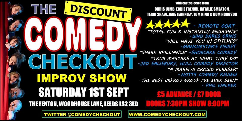 Discount Comedy Checkout - Improv Comedy Show - Leeds - Sat 1st September Live at The Fenton Leeds 00, Sep 1