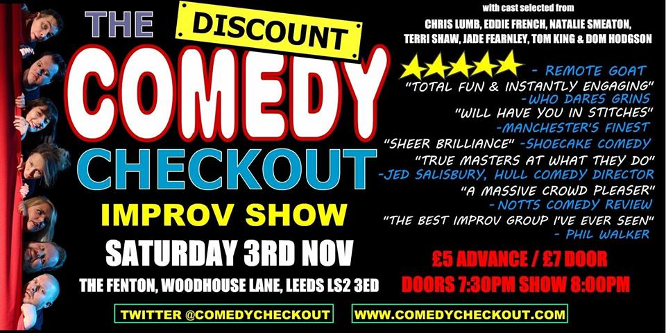 Discount Comedy Checkout - Improv Comedy Show - Leeds - Sat 3rd November Live at The Fenton Leeds 00, Nov 3
