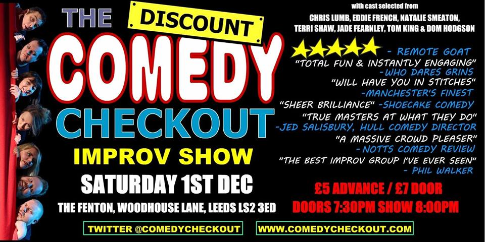 Discount Comedy Checkout - Improv Comedy Show - Leeds - Sat 1st December Live at The Fenton Leeds 00, Dec 1