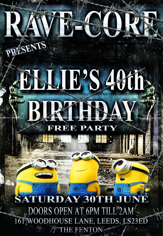 Rave-Core Presents - Ellie 40th Birthday Event (FREE PARTY) Live at The Fenton Leeds 00, Jun 30