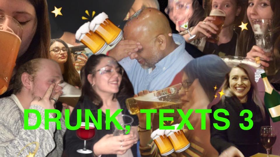 DRUNK, TEXTS 3: THE MORNING AFTER Live at The Fenton Leeds 00, Apr 27