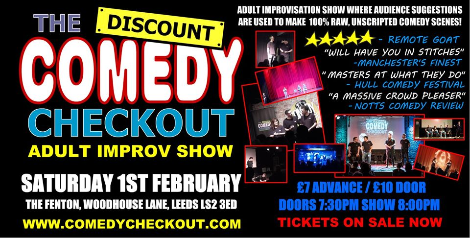 Discount Comedy Checkout - Adult Improv Show Feb 1st - Leeds Live at The Fenton Leeds 00, Feb 1